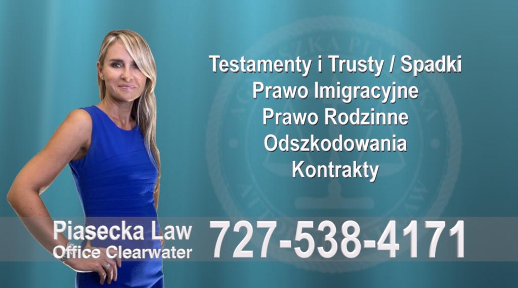 Testamenty, Trusty, Spadki, Prawo Imigracyjne, Rodzinne, Odszkodowania, Wypadki, Kontrakty, Polski, Prawnik, Adwokat, Floryda, USA