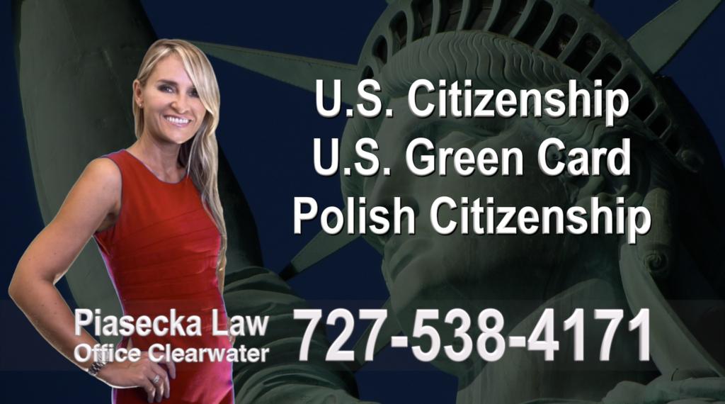 U.S. Citizenship, U.S. Green Card, Polish Citizenship, Attorney, Lawyer, Agnieszka Piasecka, Aga Piasecka, Piasecka, Florida, US, USA, 10