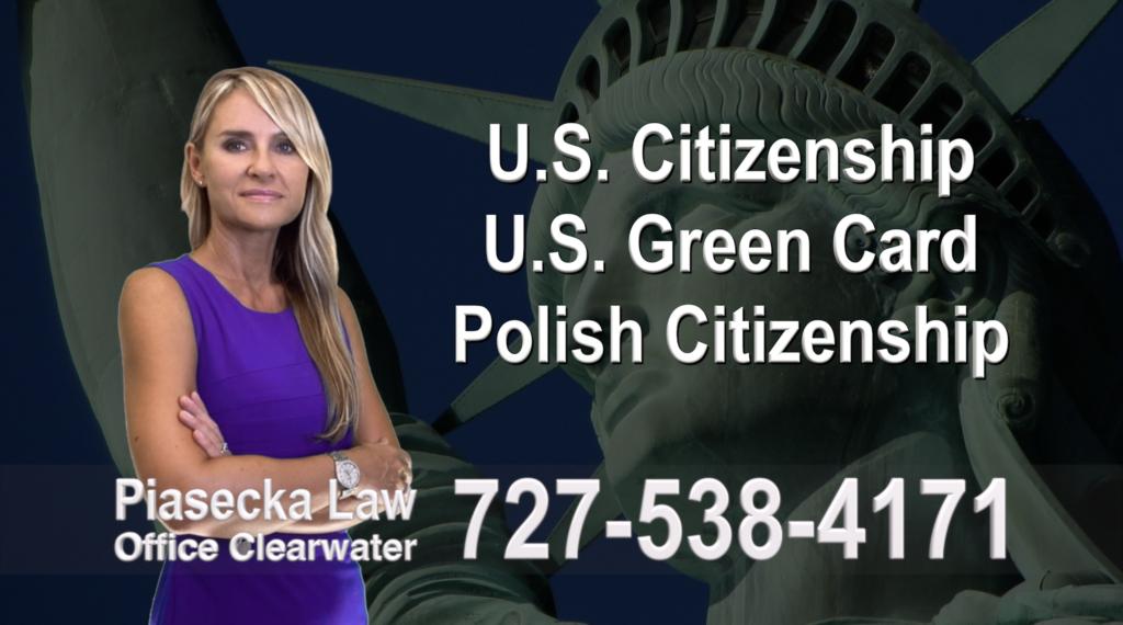 U.S. Citizenship, U.S. Green Card, Polish Citizenship, Attorney, Lawyer, Agnieszka Piasecka, Aga Piasecka, Piasecka, Florida, US, USA,