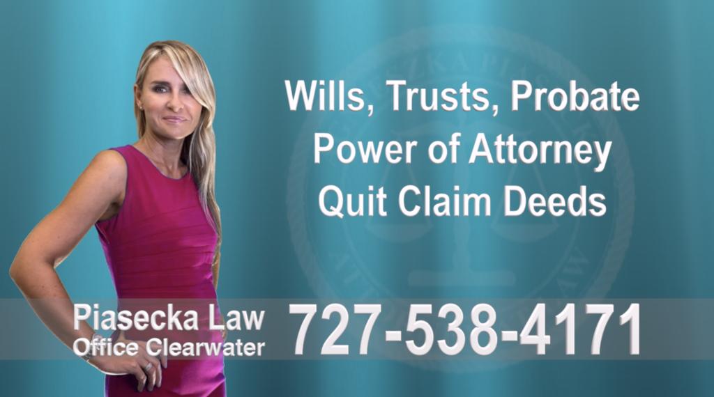 Wills, Trusts, Clearwater, Florida, Probate, Quit Claim Deeds, Power of Attorney, Attorney, Lawyer, Agnieszka Piasecka, Aga Piasecka, Piasecka, 20